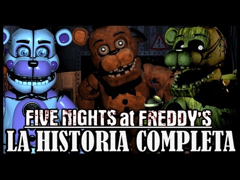 LA HISTORIA DE FIVE NIGHTS AT FREDDY´S 1,2,3,4 Y SISTER LOCATION | VERSIÓN ACTUALIZADA