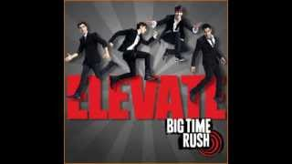 Big Time Rush - Elevate(ALBUM DOWNLOAD)