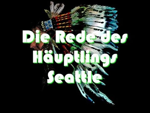 Die Rede des Häuptlings Seattle 1855  Gesprochen von Thom Delißen