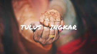 TULUS ~ INGKAR ( LYRICS )