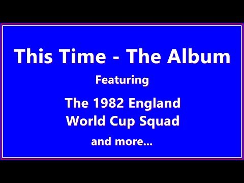 This Time - The Album - England World Cup Squad 1882