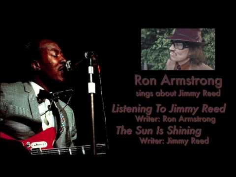 Ron Armstrong - Listening To Jimmy Reed/The Sun is Shining