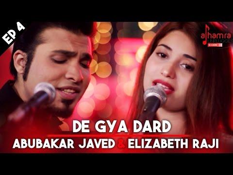 De Gya Dard   Abubakar Javed & Elizabeth Rai   Alhamra Unplugged Season 1, Ep 4