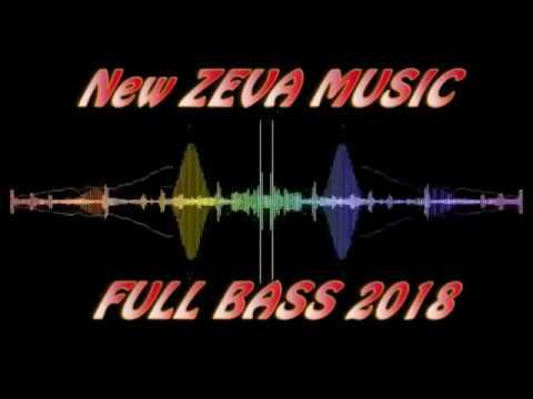 Zeva musik terbaru 2018 full bass