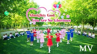 "Children Dance | Christian Song ""Almighty God, You Are So Glorious"" 
