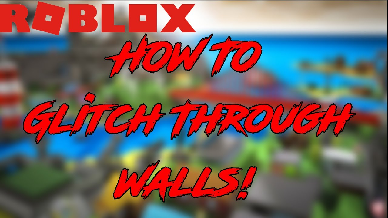 How To Glitch Through Walls In Roblox 2020 Youtube