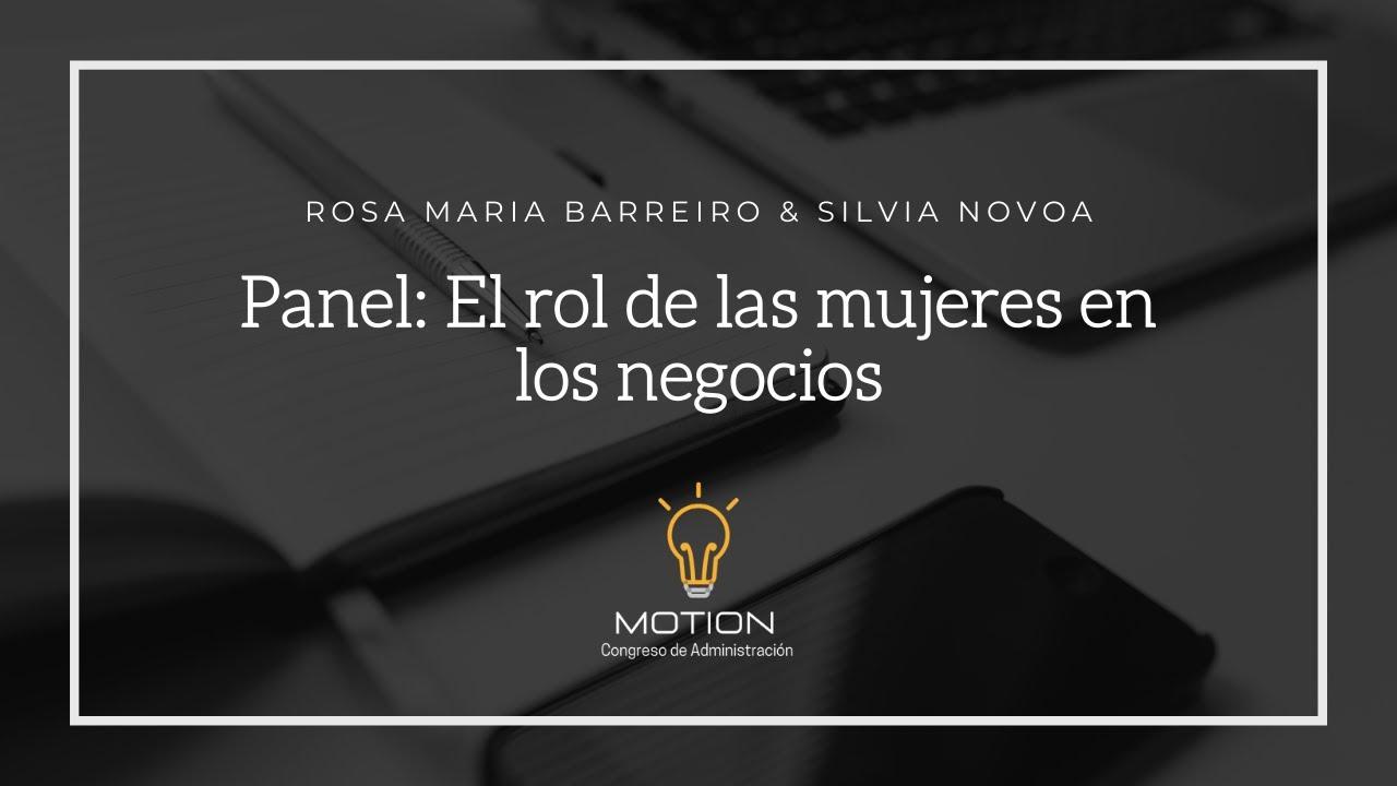 Panel: El rol de las mujeres en los negocios   Rosa María Barreiro & Silvia Novoa   Motion 2021