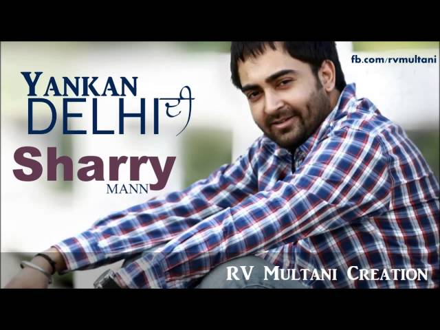 Sharry Mann - Yankan Delhi Di - Oye Hoye Pyar Ho Gaya - Punjabi Movie Songs Travel Video