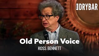 You're Old If You Sound Like This. Ross Bennett - Full Special