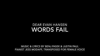 Words Fail (Transposed for Female Voice) from Dear Evan Hansen