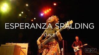 Esperanza Spalding: One | NPR MUSIC FRONT ROW