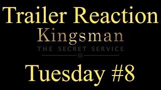 Trailer Reaction Tuesday #8: Kingsman: The Secret Service