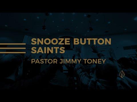 Snooze Button Saints / Pastor Jimmy Toney