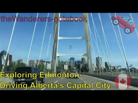 Exploring #Edmonton- Driving #Alberta's Capital City    theWanderers-notebook