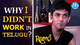 Why I Didn't Work In Telugu? Anirudh Ravichander  Remo Movie  Talking Movies With Idream