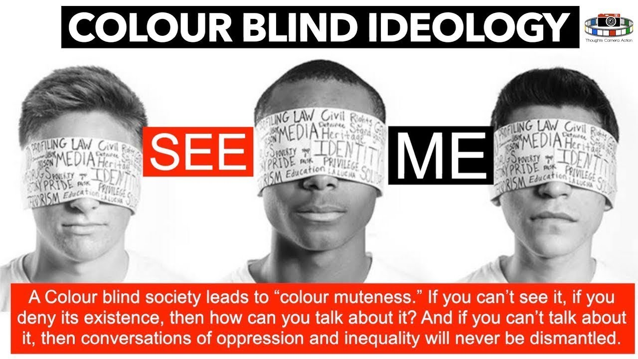 COLOUR BLIND IDEOLOGY: RACISM REMIXED AND REBRANDED