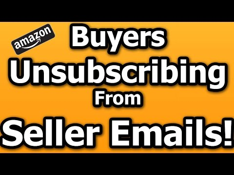 AMAZON BUYERS UNSUBSCRIBING FROM SELLER EMAILS  HOW TO SEND IMPORTANT MESSAGES TO AMAZON BUYERS