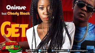 Onirose x Charly Black - Get In ▶Dancehall ▶Reggae 2016