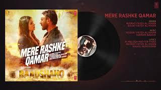 'Mere Rashke Qamar' Song (Audio) Baadshaho - Ajay Devgn,Ileana,Nusrat & Rahat Fateh Ali Khan,Tanisk