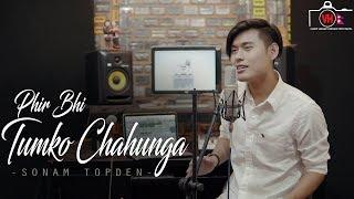 Download lagu Phir Bhi Tumko Chaahunga Cover   Sonam Topden   Acoustic Version