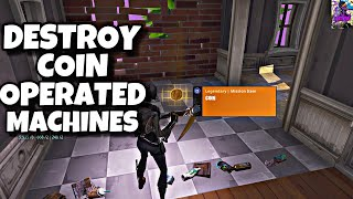 DESTROY COIN OPERATED MACHINES I COLLECT COINS FORTNITE SAUVE LE MONDE