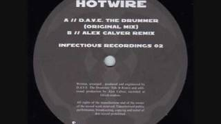 D.A.V.E The Drummer - Hotwire (Original Mix E.P)