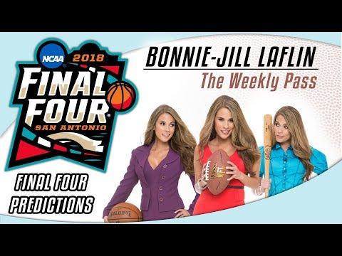 Final 4 Predictions, MLB Season Predictions, and NBA   Bonnie Jill Laflin's The Weekly Pass