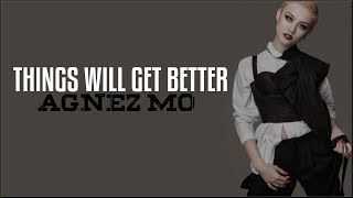 Agnez Mo - Things Will Get Better (Lyrics)