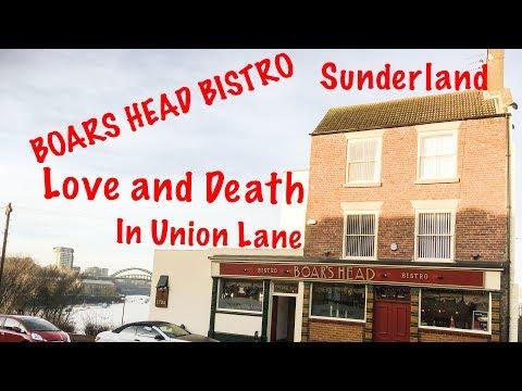Love and Death in Union Lane   Boars Head Bistro Sunderland Antiquarian Talk