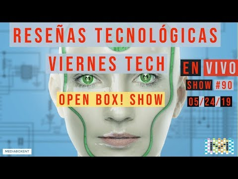Viernes Tech - Open Box Show - #90
