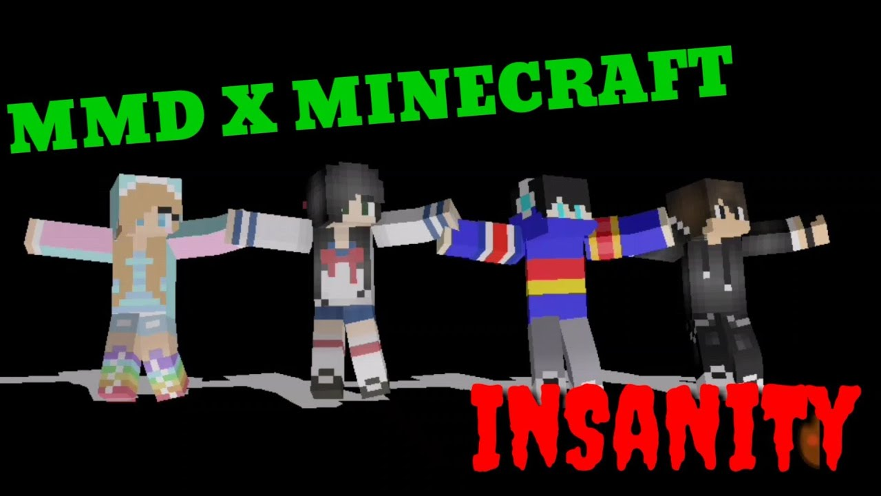 MMD X MINECRAFT: Song INSANITY