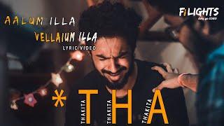 Fi LIGHTS Aalum Illa Vellaium Illa Song Lyric | Shashank Ashok