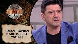 Survivor Panorama 77. Bölüm | Hakan Ural'dan Hakan Hatipoğlu yorumu
