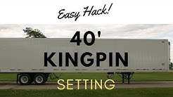 40' kingpin setting tip and easy hack.