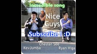Nice Guys - Lyrics [ Chester See, Kev Jumba, Nigahiga ]