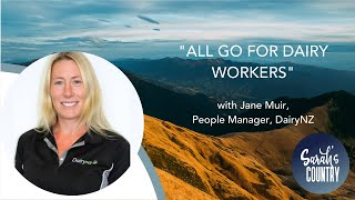 """All go for Dairy workers"" with Jane Muir, People Manager, DairyNZ"