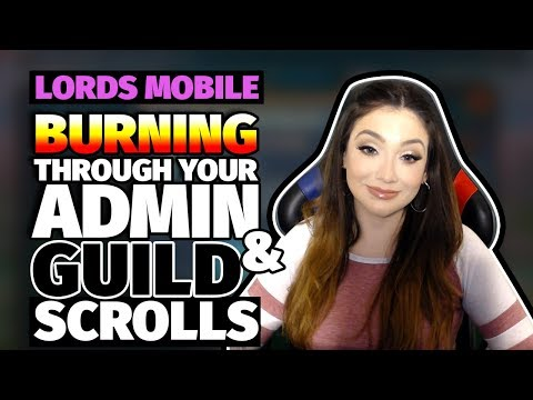 Lords Mobile : Burning Through Your Admin And Guild Scrolls