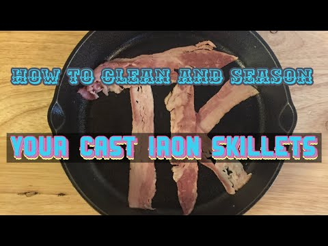 How to Clean and Season Cast Iron Skillets