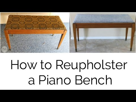How To Reupholster Piano Bench
