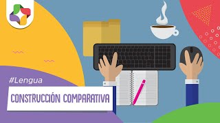 Construcción Comparativa - Lengua - Educatina