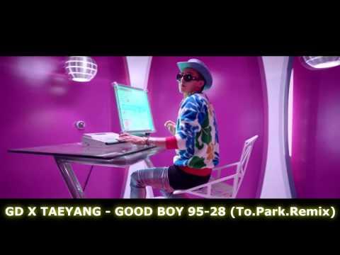 GD X TAEYANG - GOOD BOY 95-28 (To.Park.Remix)