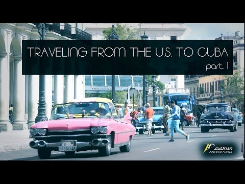 Traveling to Cuba from the U.S. | Episode 1 | ZuDhan Productions (2016)