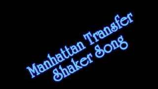 Manhattan Transfer - Shaker Song NO COPYRIGHT INFRINGEMENT INTENDED...