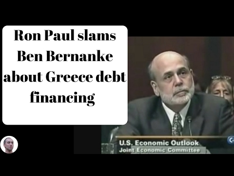 Ron Paul slams Ben Bernanke about Greece debt financing