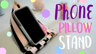 Watch Me Make A Phone Pillow Stand