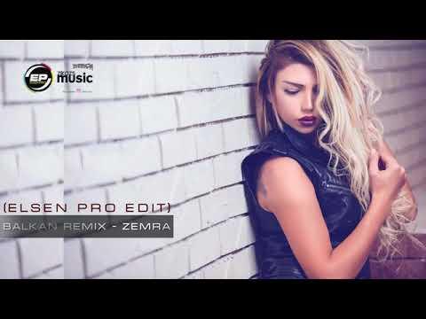Balkan Remix - Zemra (ELSEN PRO EDİT) 2017