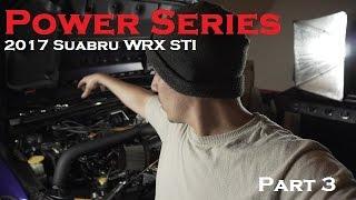 Headers, Up Pipe, Down Pipe, External Wastegate | Power Series Part 3 | 2017 Subaru WRX STI