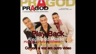 Grupo Pragod-Alegria da Massa-Play-Back-Cd Completo-Samba Gospel
