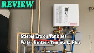 Stiebel Eltron Tankless Water Heater - Tempra 24 Plus Review 2021