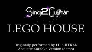 Lego House Acoustic Karaoke Version Ed Sheeran